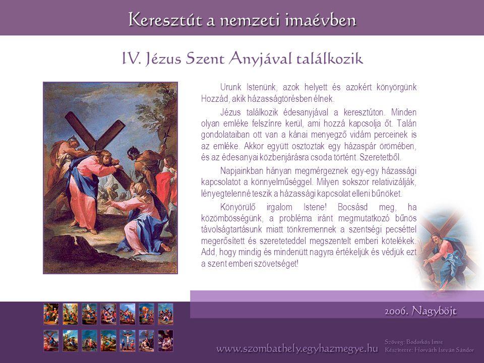 IV. Jézus Szent Anyjával találkozik