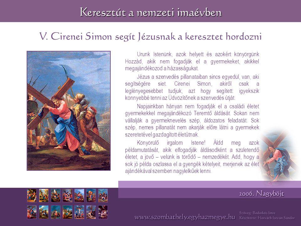 V. Cirenei Simon segít Jézusnak a keresztet hordozni