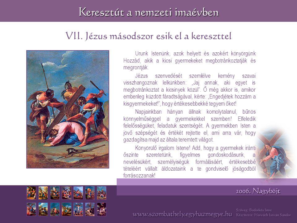 VII. Jézus másodszor esik el a kereszttel