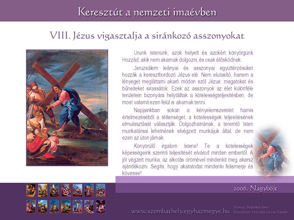 VIII. Jézus vigasztalja a siránkozó asszonyokat