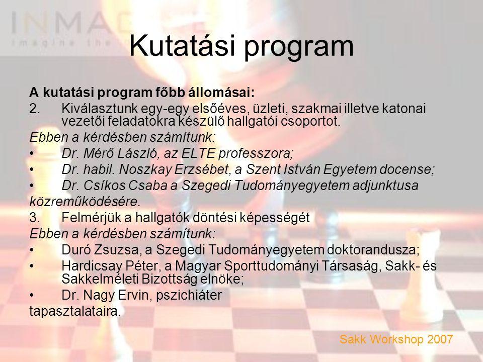 Kutatási program A kutatási program főbb állomásai: