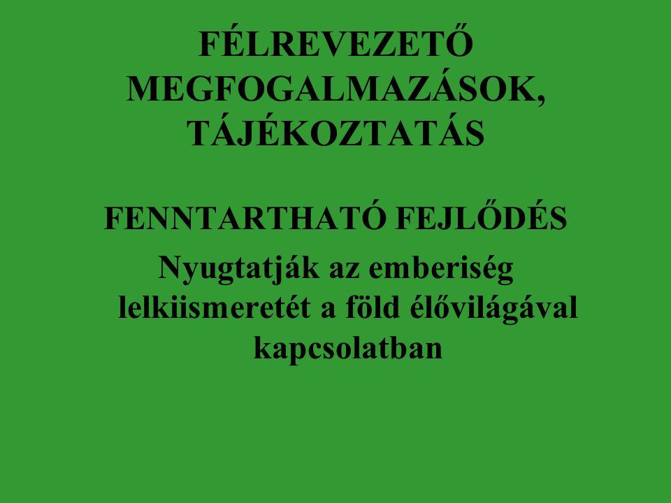 FÉLREVEZETŐ MEGFOGALMAZÁSOK, TÁJÉKOZTATÁS