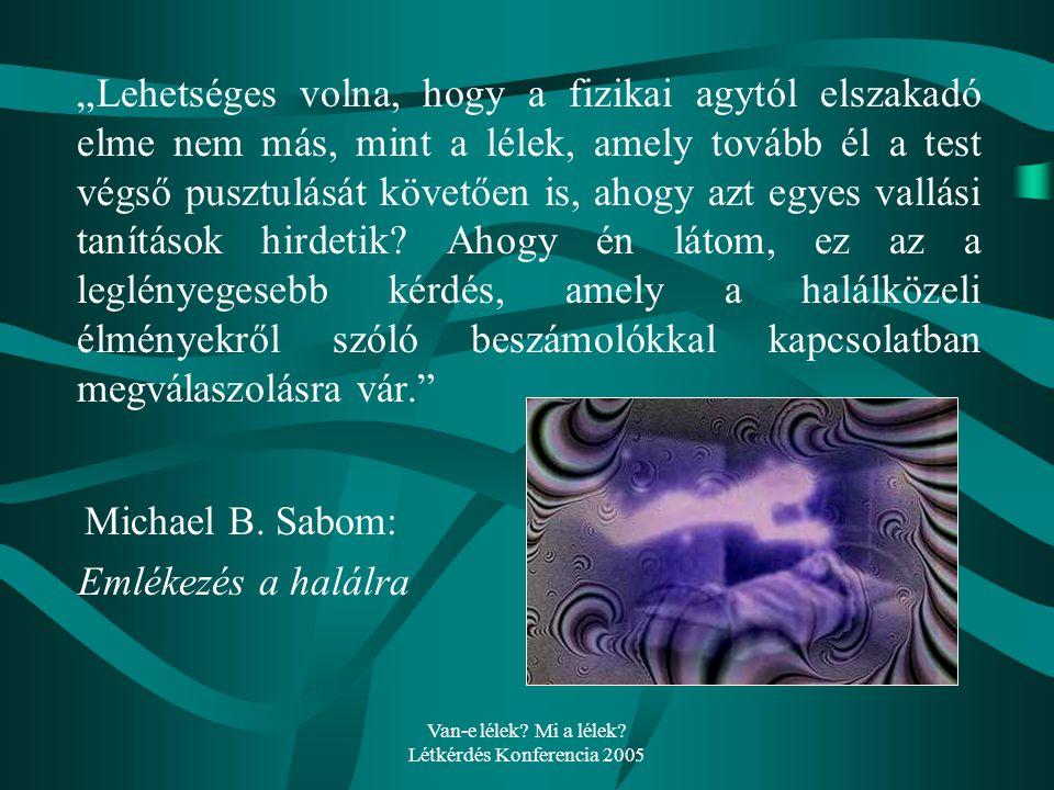 Van-e lélek Mi a lélek Létkérdés Konferencia 2005