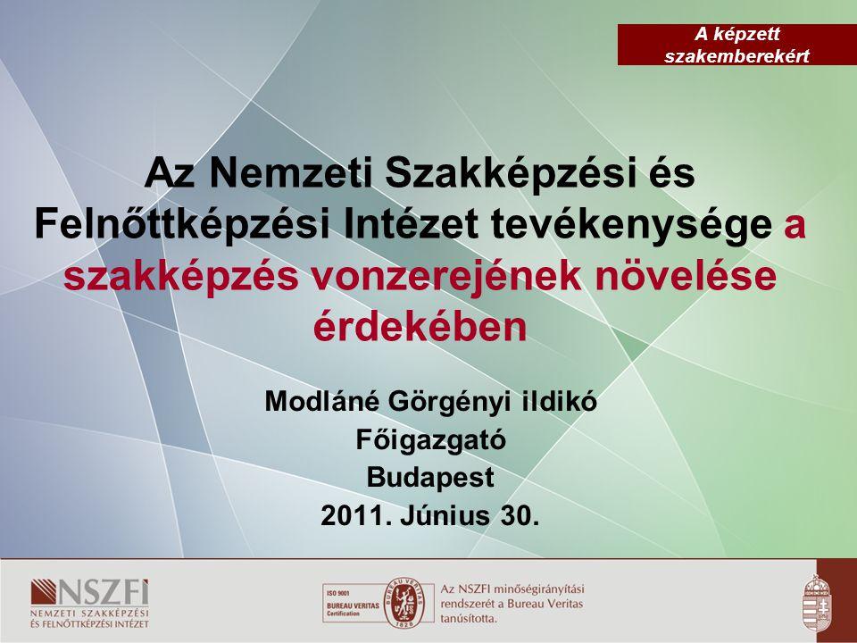 Modláné Görgényi ildikó Főigazgató Budapest 2011. Június 30.