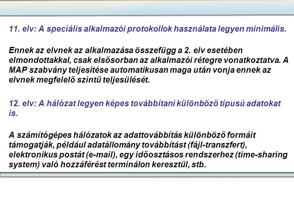 11. elv: A speciális alkalmazói protokollok használata legyen minimális.