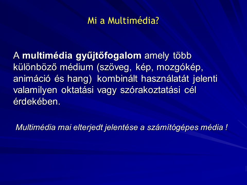 Multimédia mai elterjedt jelentése a számítógépes média !