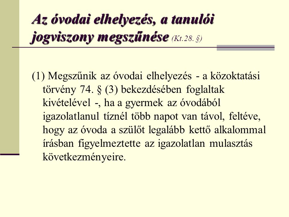 Az óvodai elhelyezés, a tanulói jogviszony megszűnése (Kt.28. §)
