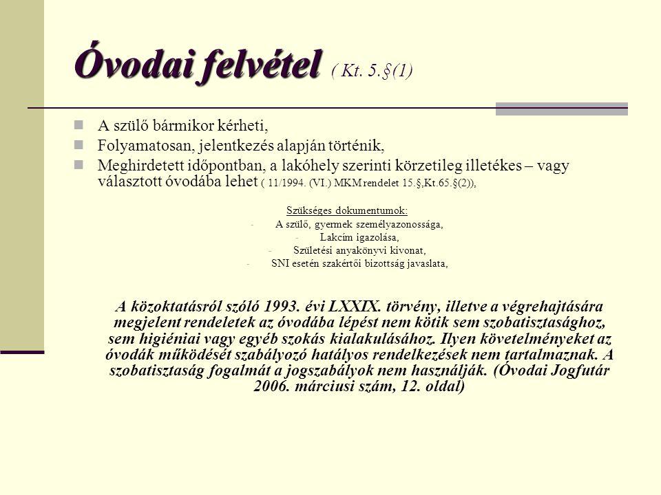 Óvodai felvétel ( Kt. 5.§(1)