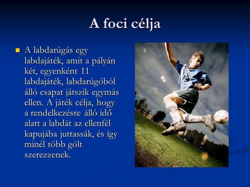 A foci célja