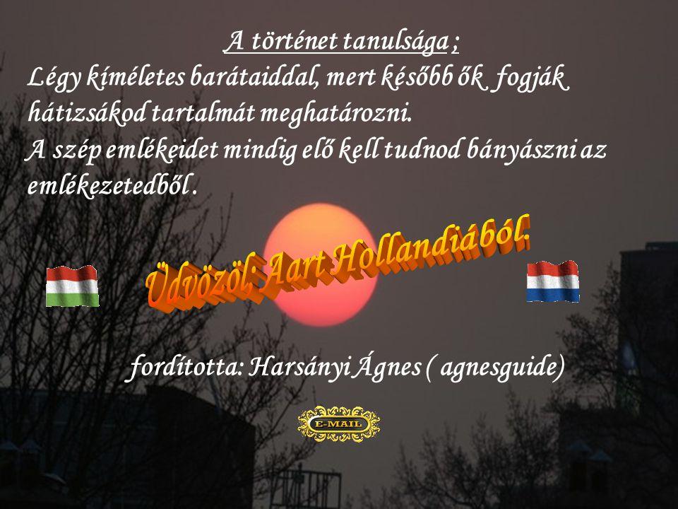 Üdvözöl; Aart Hollandiából. fordította: Harsányi Ágnes ( agnesguide)