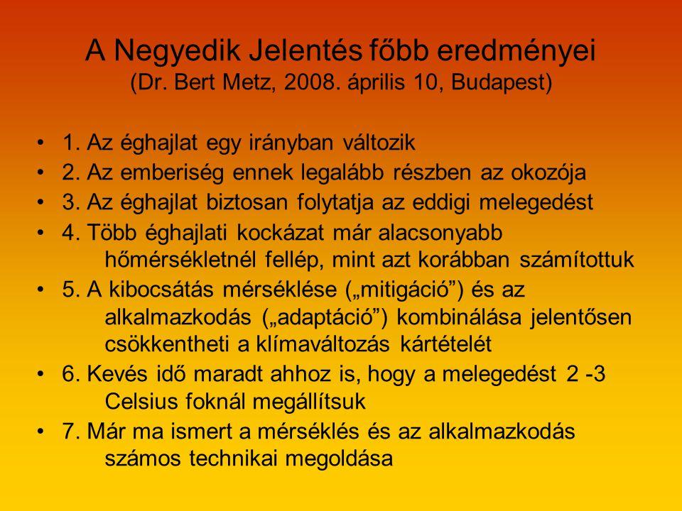 A Negyedik Jelentés főbb eredményei (Dr. Bert Metz, 2008