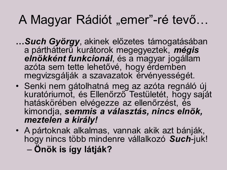 """A Magyar Rádiót """"emer -ré tevő…"""