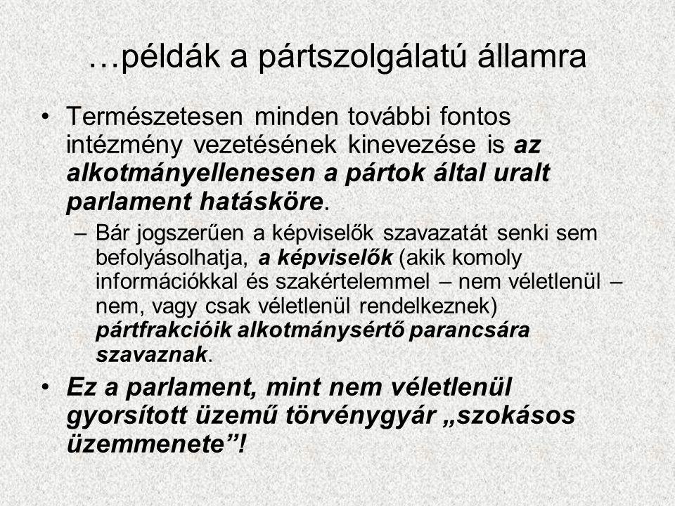…példák a pártszolgálatú államra