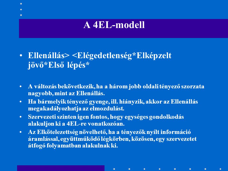 A 4EL-modell Ellenállás> <Elégedetlenség*Elképzelt jövő*Első lépés*