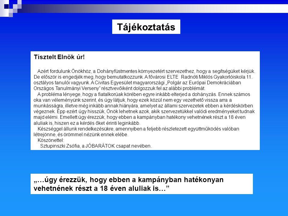 Tájékoztatás Tisztelt Elnök úr!