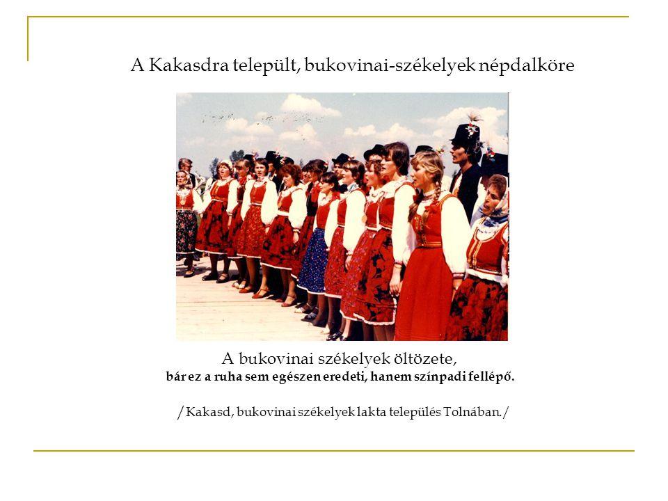 A Kakasdra települt, bukovinai-székelyek népdalköre