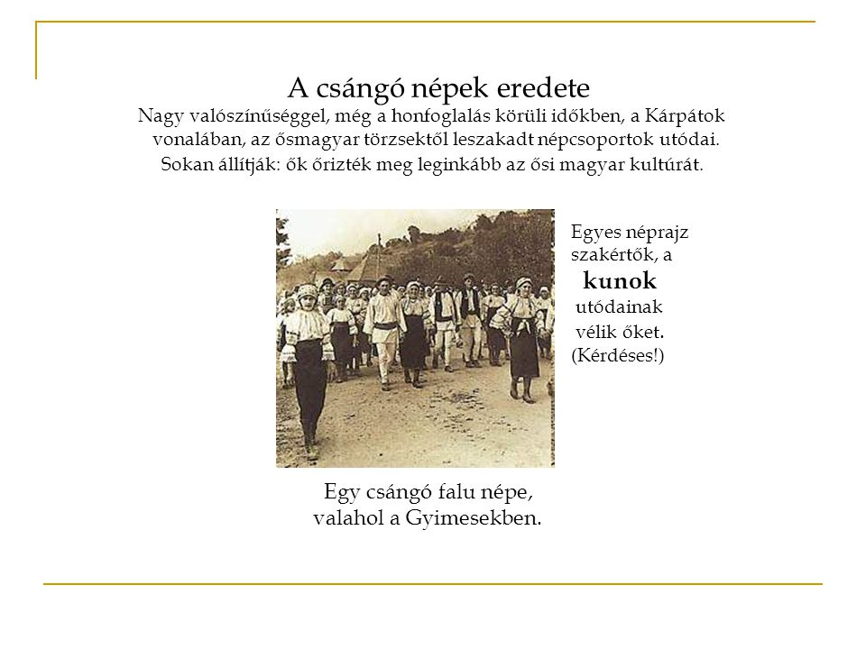 A csángó népek eredete kunok Egy csángó falu népe,