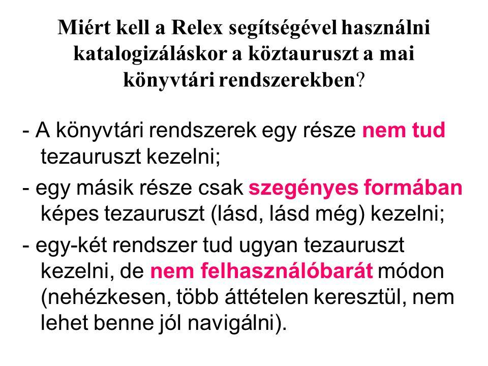 Miért kell a Relex segítségével használni katalogizáláskor a köztauruszt a mai könyvtári rendszerekben