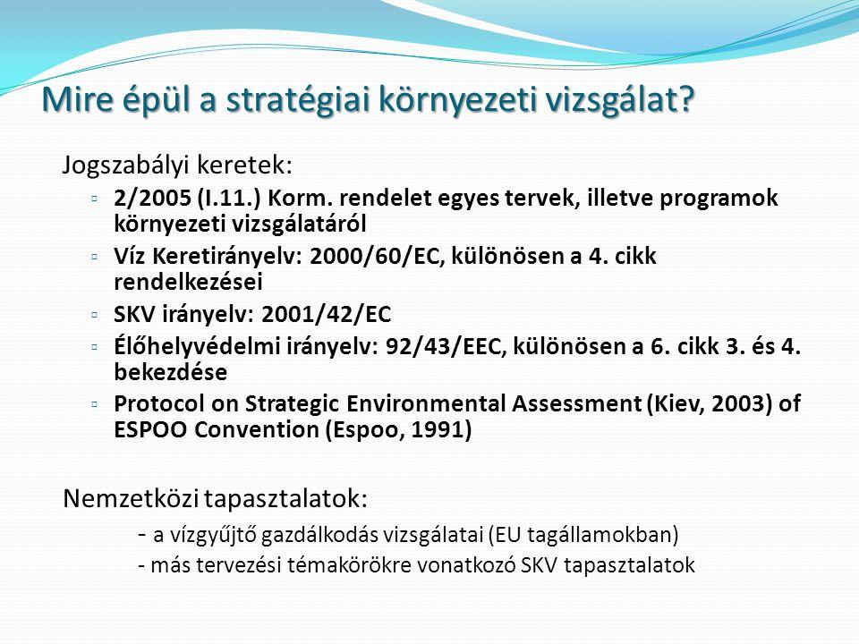 Mire épül a stratégiai környezeti vizsgálat