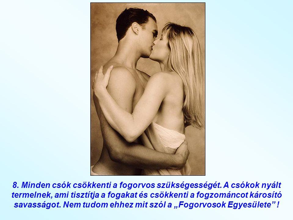 8. Minden csók csökkenti a fogorvos szükségességét