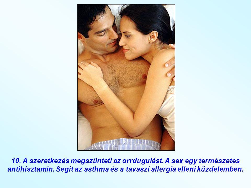 10. A szeretkezés megszünteti az orrdugulást