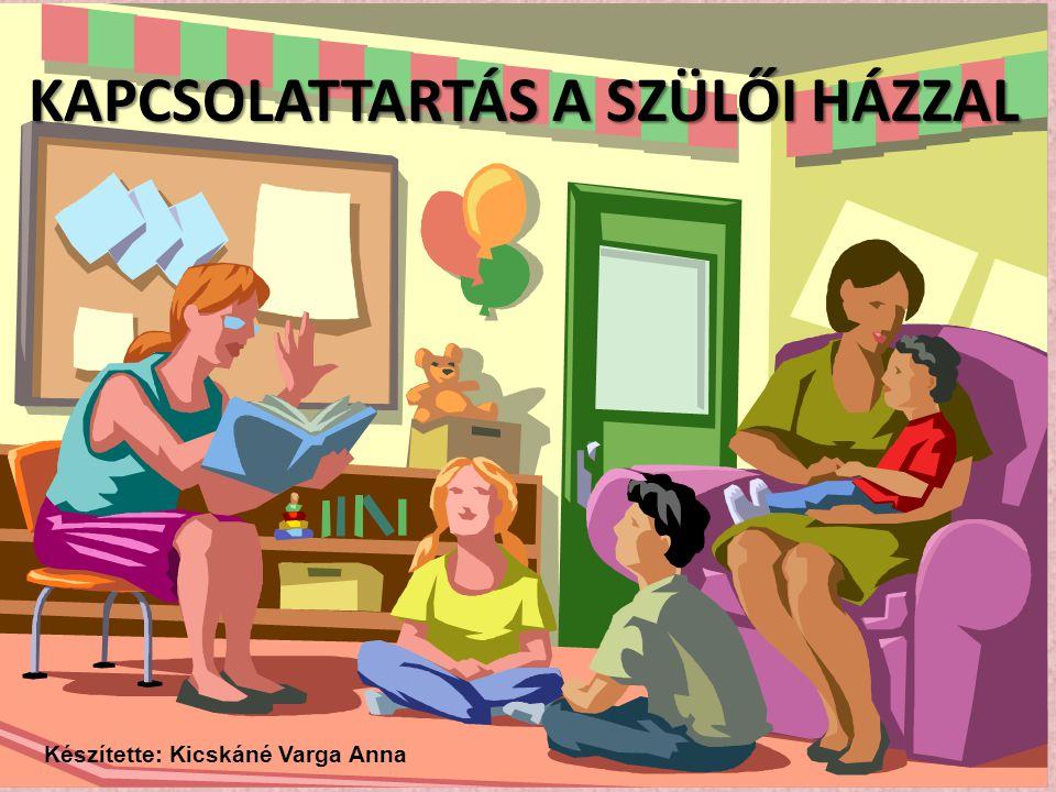 Kapcsolattartás a szülői házzal