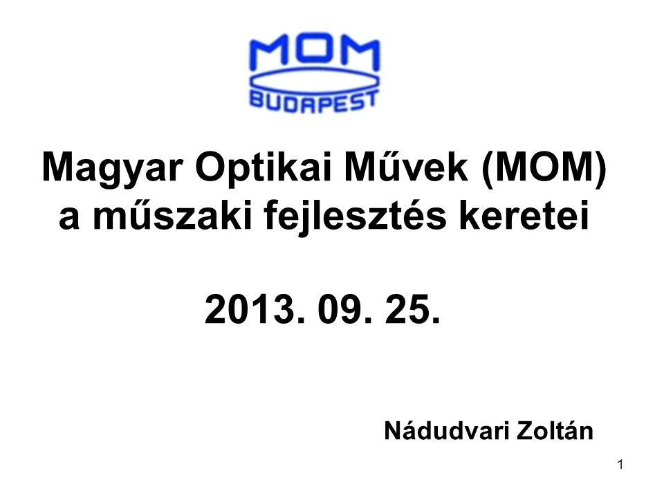 Magyar Optikai Művek (MOM) a műszaki fejlesztés keretei