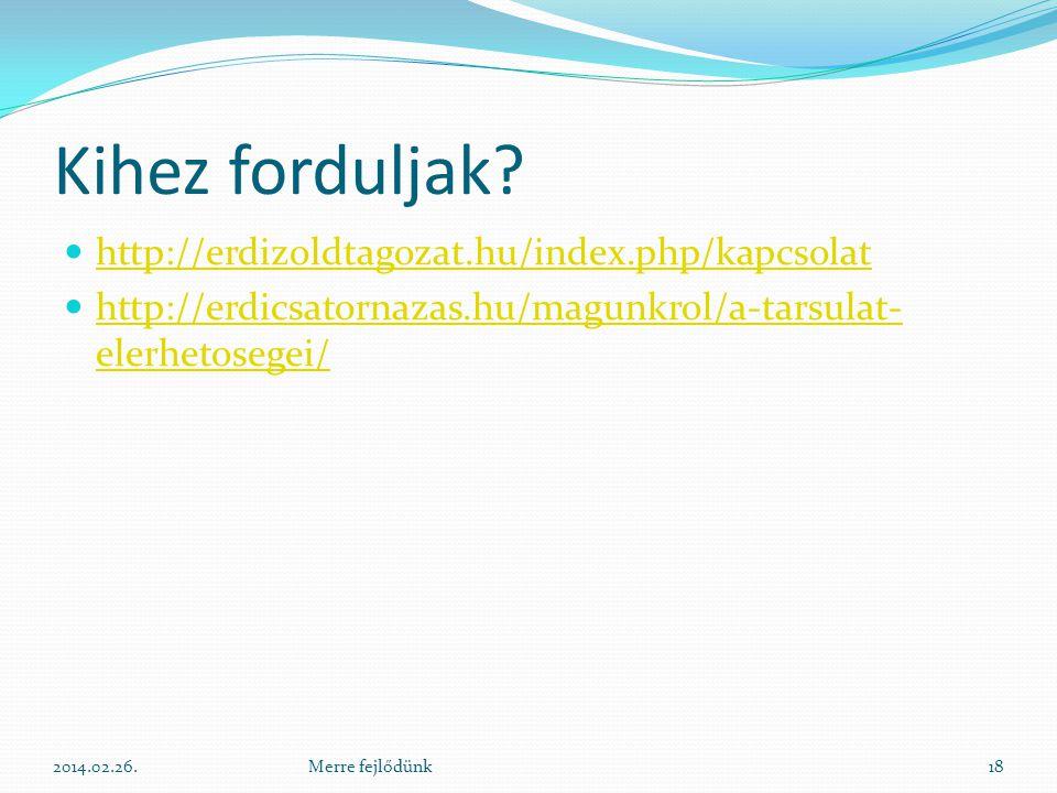 Kihez forduljak http://erdizoldtagozat.hu/index.php/kapcsolat