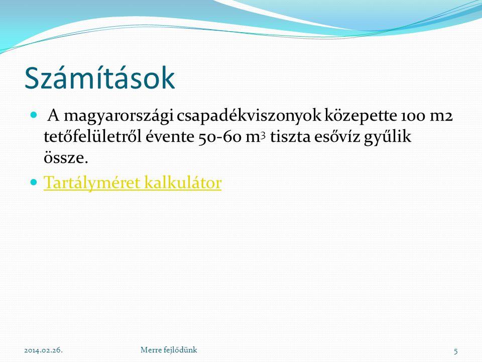 Számítások A magyarországi csapadékviszonyok közepette 100 m2 tetőfelületről évente 50-60 m3 tiszta esővíz gyűlik össze.