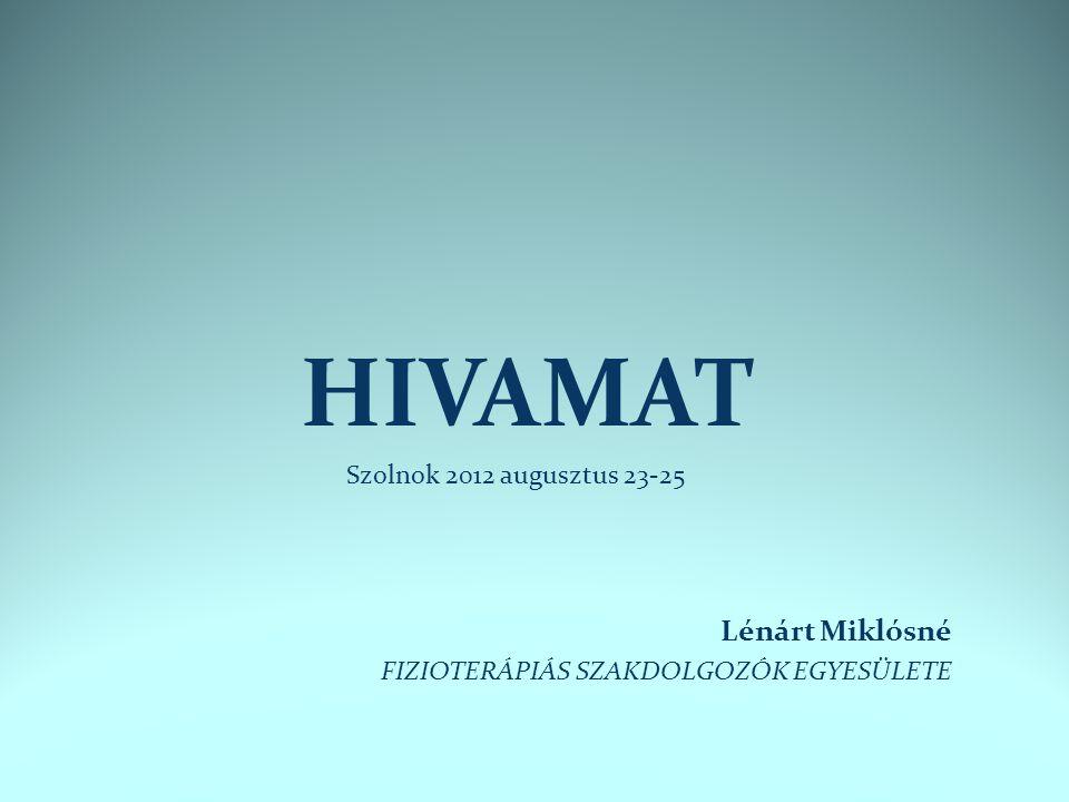 HIVAMAT Lénárt Miklósné Szolnok 2012 augusztus 23-25