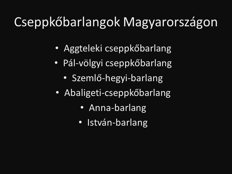 Cseppkőbarlangok Magyarországon