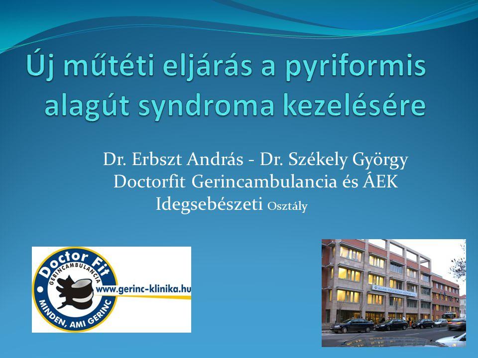 Új műtéti eljárás a pyriformis alagút syndroma kezelésére