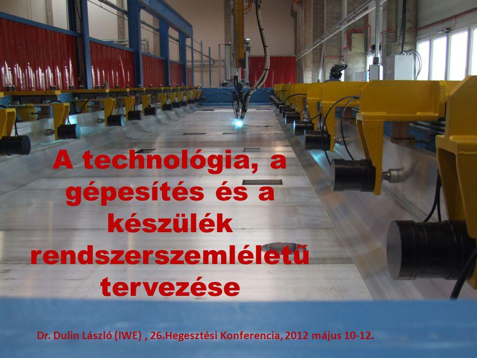 A technológia, a gépesítés és a készülék rendszerszemléletű tervezése