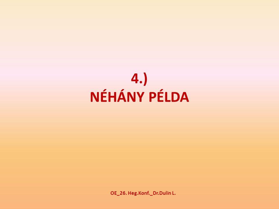 4.) NÉHÁNY PÉLDA OE_26. Heg.Konf._Dr.Dulin L.