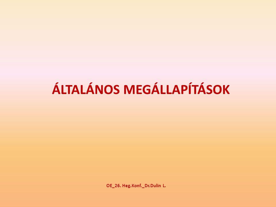 ÁLTALÁNOS MEGÁLLAPÍTÁSOK