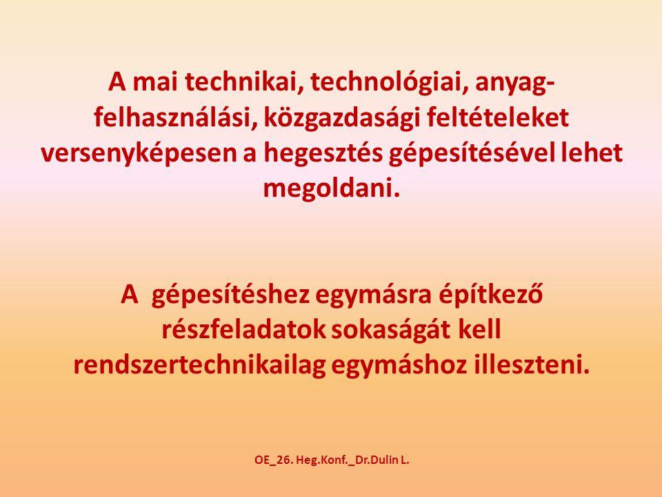 A mai technikai, technológiai, anyag-felhasználási, közgazdasági feltételeket versenyképesen a hegesztés gépesítésével lehet megoldani.