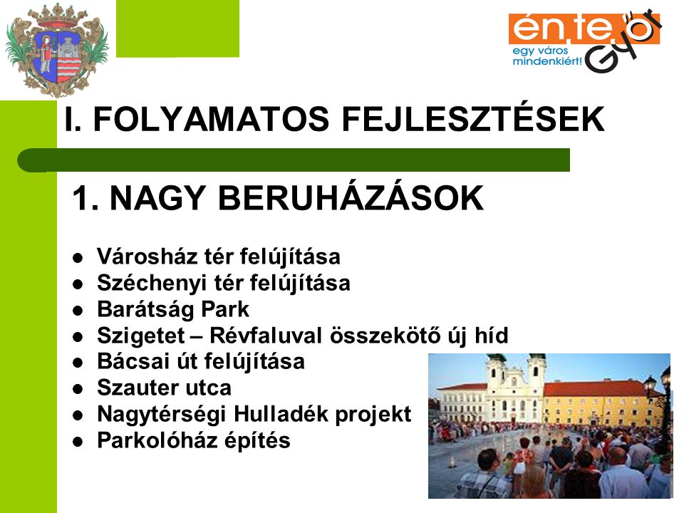 I. FOLYAMATOS FEJLESZTÉSEK