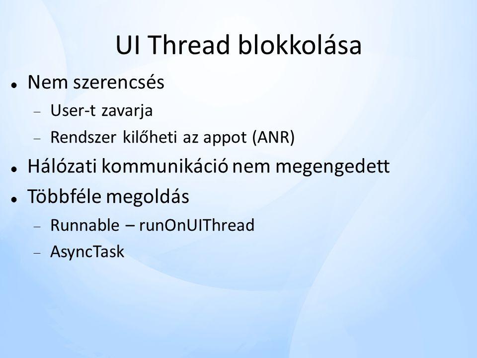 UI Thread blokkolása Nem szerencsés