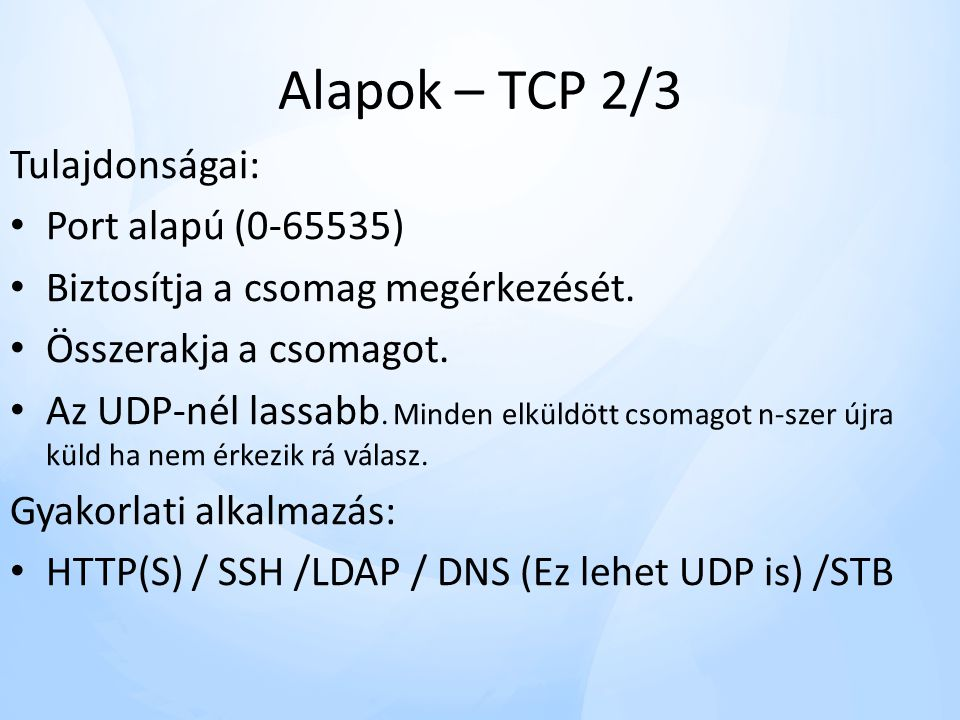 Alapok – TCP 2/3 Tulajdonságai: Port alapú (0-65535)