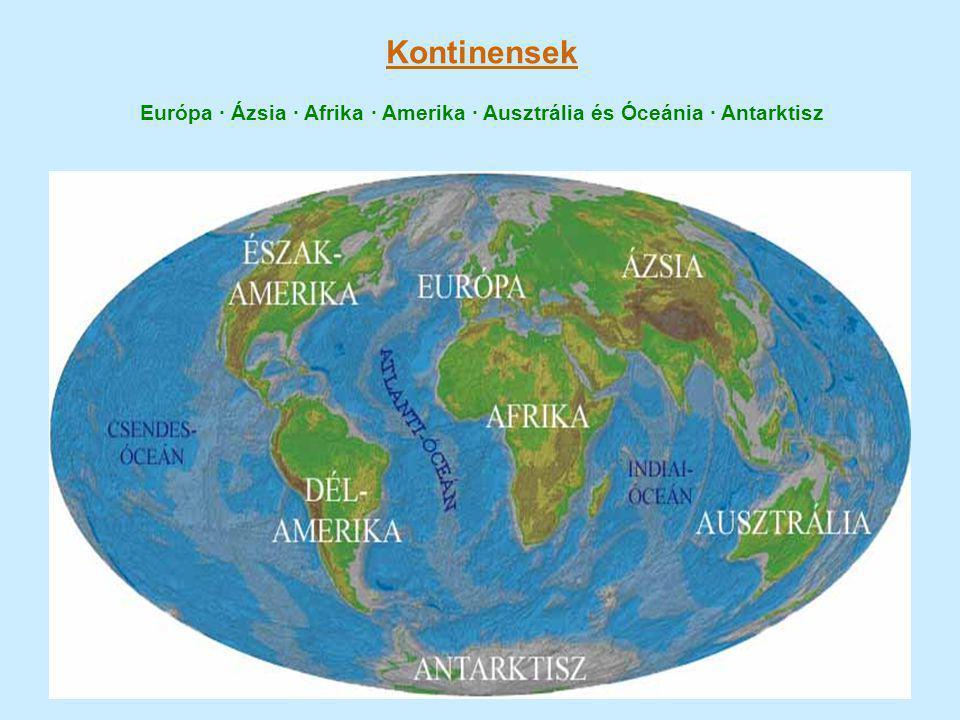 Európa · Ázsia · Afrika · Amerika · Ausztrália és Óceánia · Antarktisz