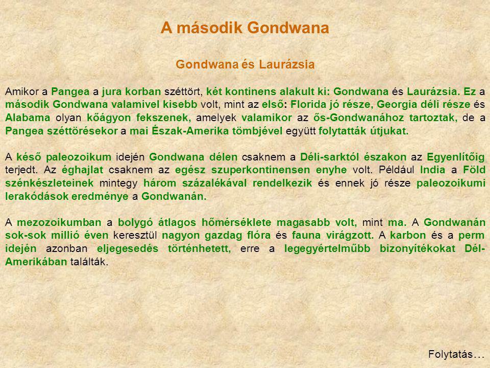 A második Gondwana Gondwana és Laurázsia