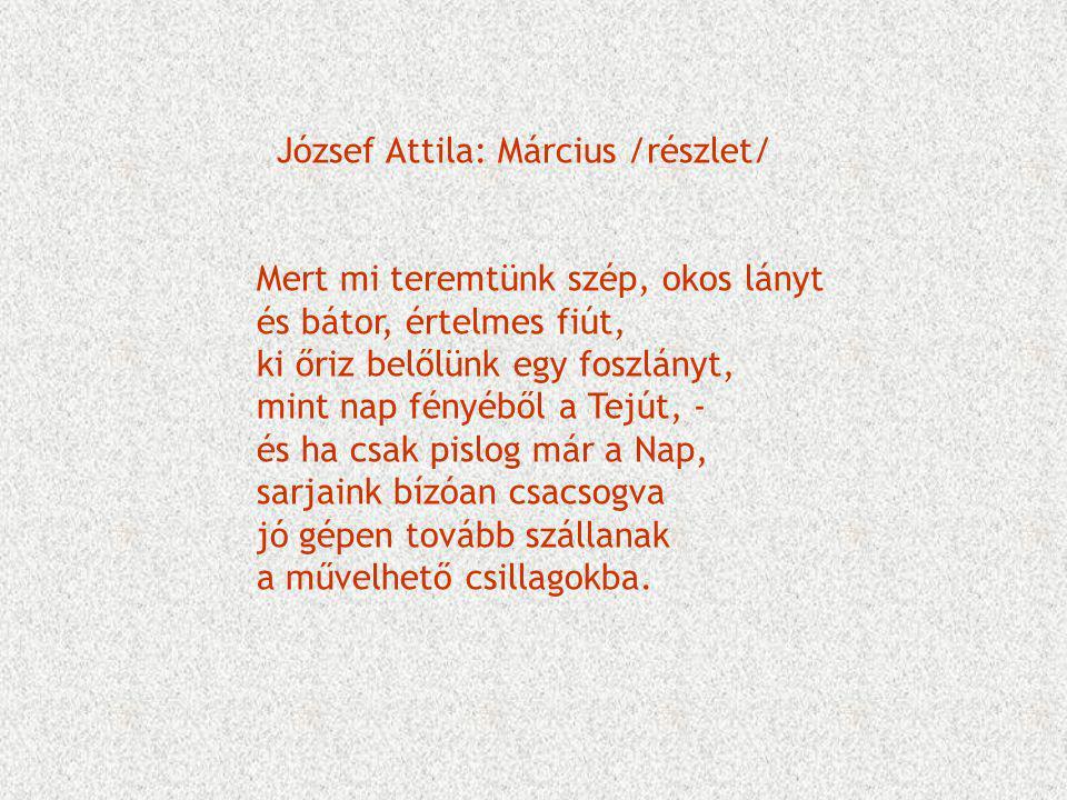 József Attila: Március /részlet/