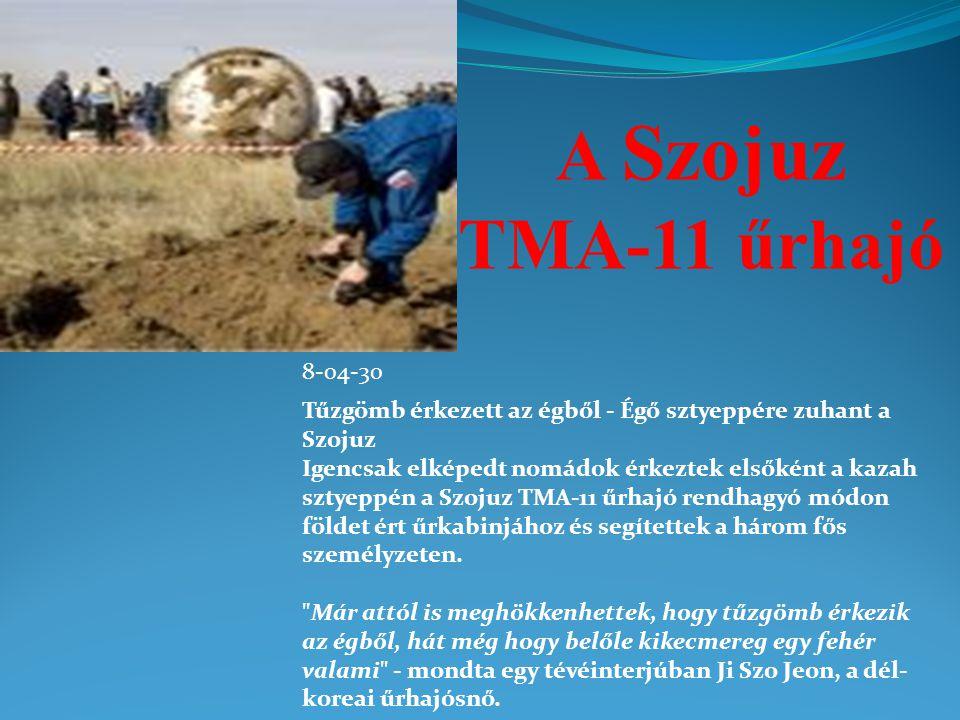 A Szojuz TMA-11 űrhajó 8-04-30. Tűzgömb érkezett az égből - Égő sztyeppére zuhant a Szojuz.