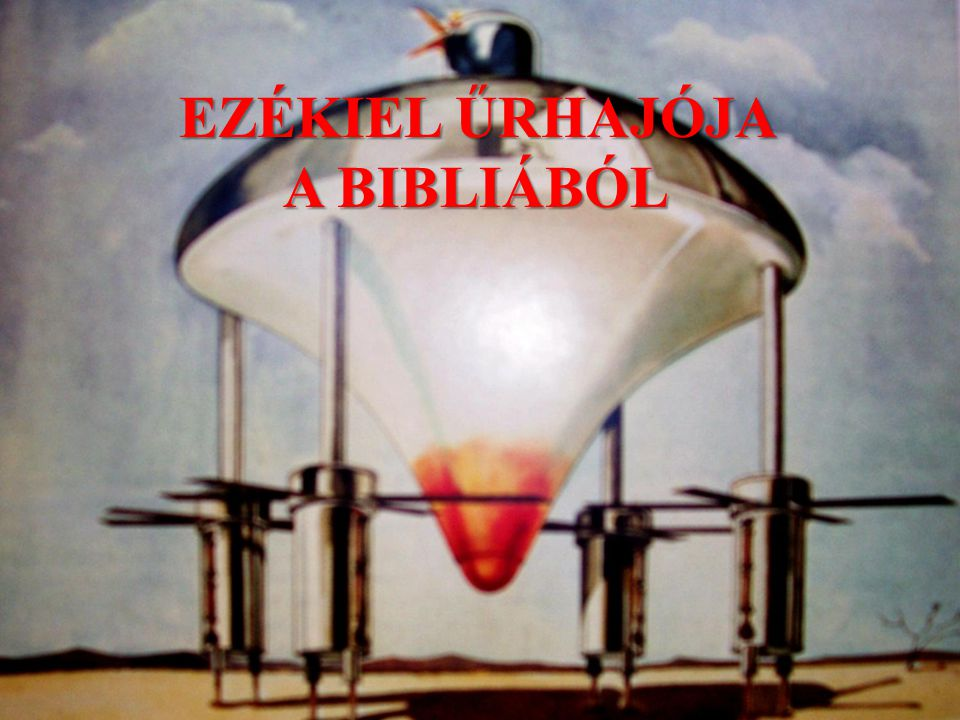 EZÉKIEL ŰRHAJÓJA A BIBLIÁBÓL