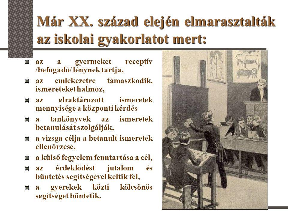 Már XX. század elején elmarasztalták az iskolai gyakorlatot mert: