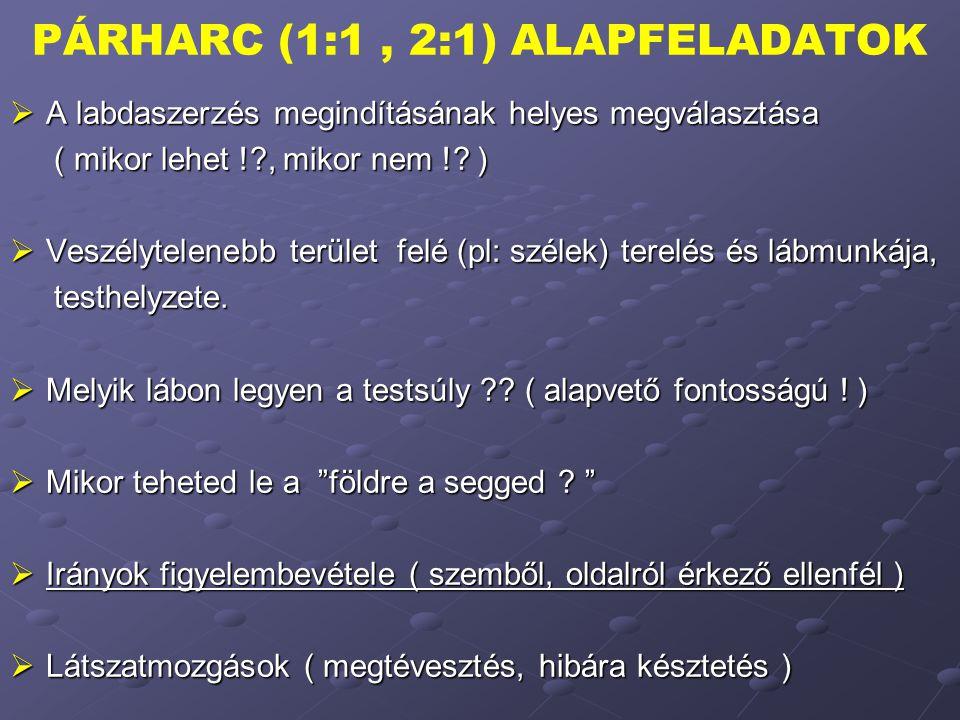 PÁRHARC (1:1 , 2:1) ALAPFELADATOK