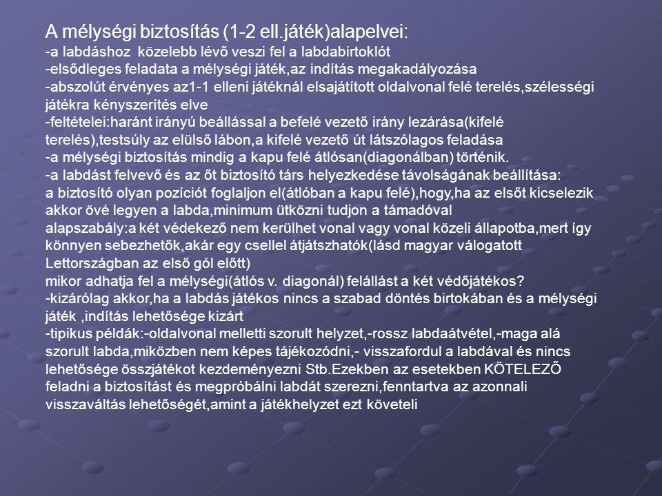 A mélységi biztosítás (1-2 ell.játék)alapelvei: