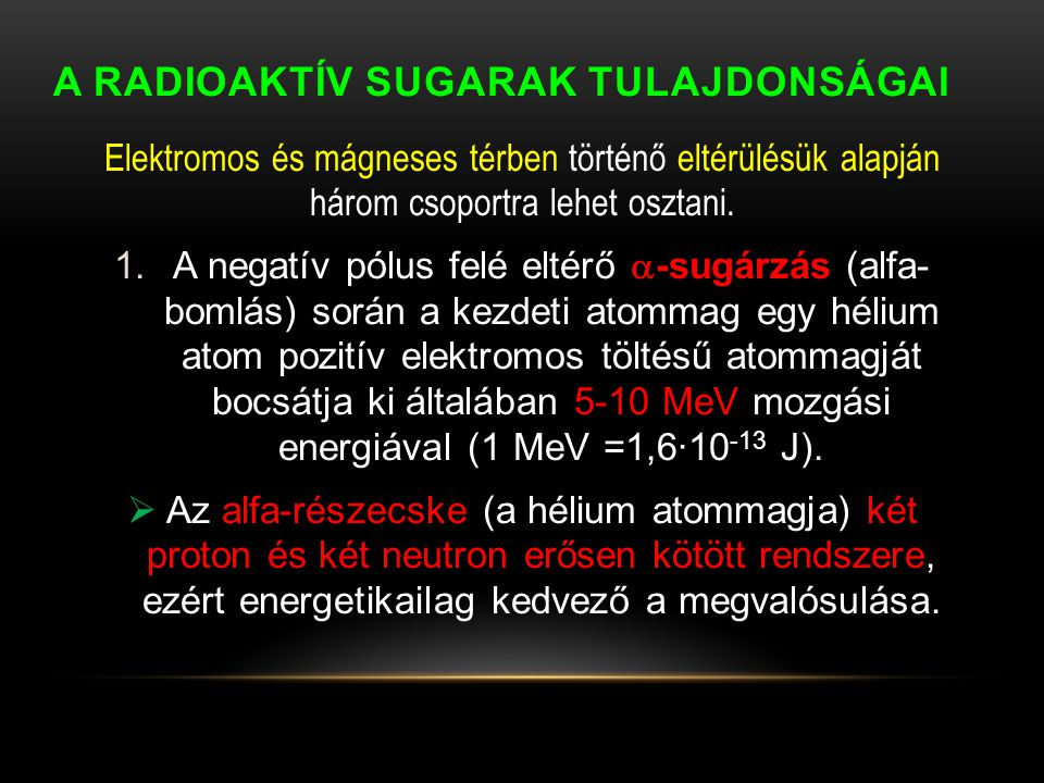 A radioaktív sugarak tulajdonságai