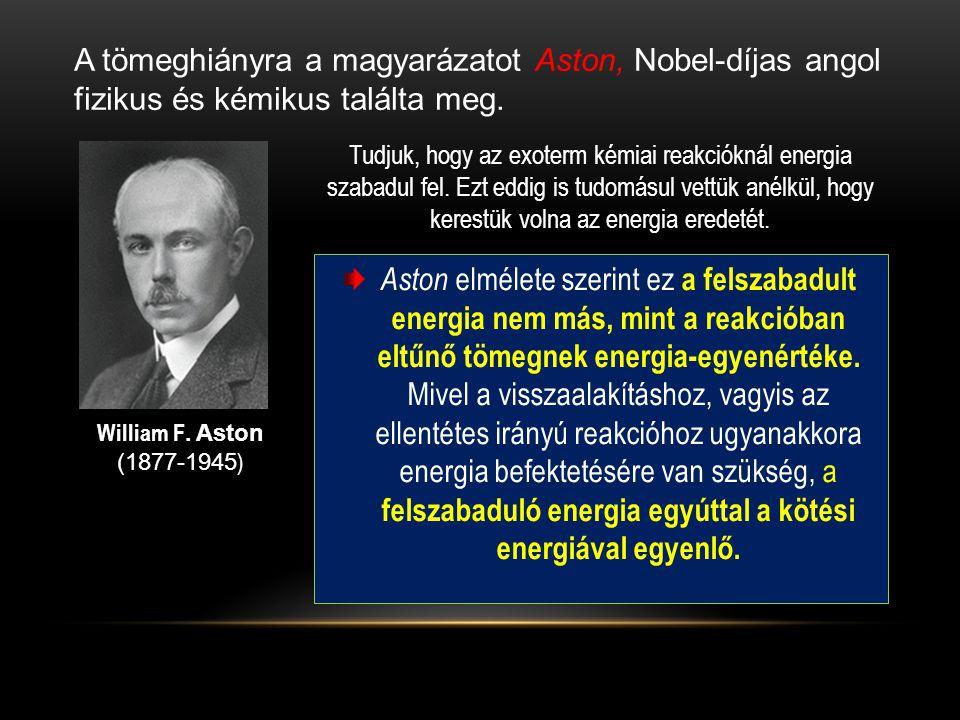 A tömeghiányra a magyarázatot Aston, Nobel-díjas angol fizikus és kémikus találta meg.