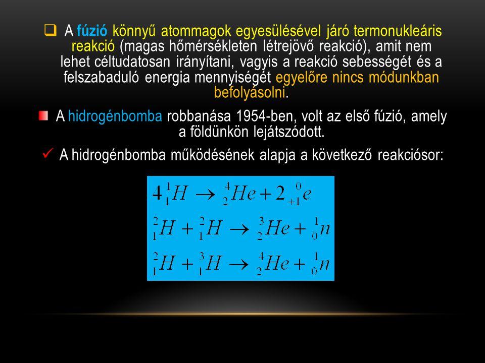 A hidrogénbomba működésének alapja a következő reakciósor: